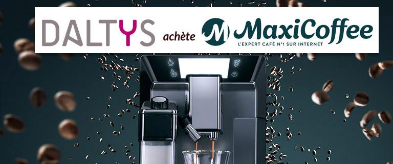 Daltys rachète Maxicoffee et s'empare du leader français du e-commerce du café