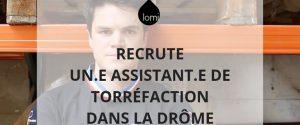 Lomi recherche un.e Assistant.e de Torréfaction dans la Drôme